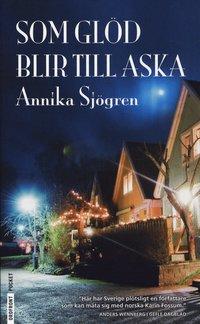 Bokomslag Som glöd blir till aska av Annika Sjögren