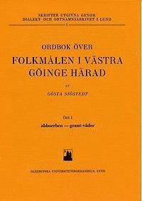 ladda ner Ordbok över folkmålen i Västra Göinge härad. Del 1. abborrben - grant-väder. pdf ebook