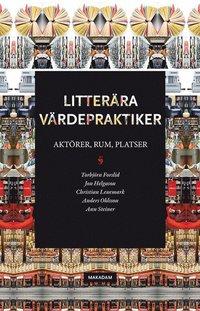 läsa Litterära värdepraktiker: Aktörer, rum, platser epub, pdf