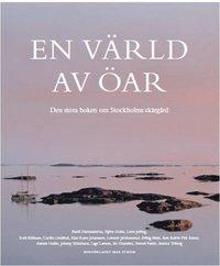 En värld av öar : den stora boken om Stockholms skärgård pdf