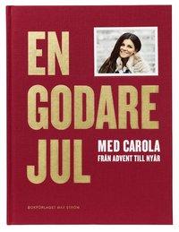 En godare jul med Carola : från advent till nyår pdf