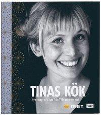 Omslagsbild: ISBN 9789171307088, Tinas kök : Nya recept och tips från SVTs program Mat