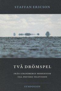uppkopplad Två drömspel  : från Strindbergs modernism till Potters television pdf, epub