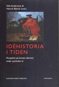 läsa Idéhistoria i tiden : perspektiv på ämnets identitet under sjuttiofem år pdf epub