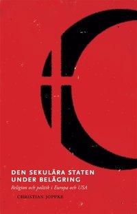 läsa Den sekulära staten under belägring : religion och politik i Europa och USA epub pdf
