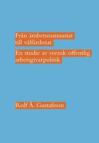 uppkopplad Från ämbetsmannastat till välfärdsstat : en studie av svensk offentlig arbetsgivarpolitik pdf, epub