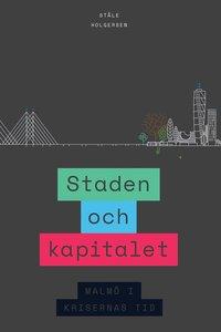 Staden och kapitalet : Malmö i krisernas tid pdf