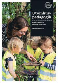 Utomhuspedagogik : utveckling och lärande i naturen pdf epub