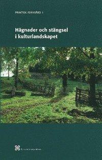 uppkopplad Hägnader och stängsel i kulturlandskapet : Historik och arbetsbeskrivning över äldre och modernt hägnadsarbete epub pdf