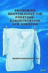 Ekonomisk brottslighet vid företagsrekonstruktion och konkurs pdf, epub