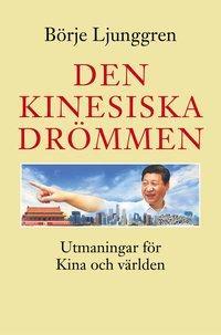 Den kinesiska drömmen : utmaningar för Kina och världen pdf, epub ebook