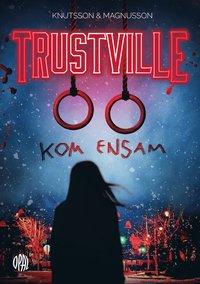 Bokomslag: Trustville - Kom ensam