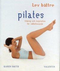 Pilates: träning och inspiration ISBN 9789172331488