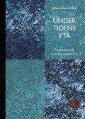 Under tidens yta : en annorlunda svensk poesihistoria pdf