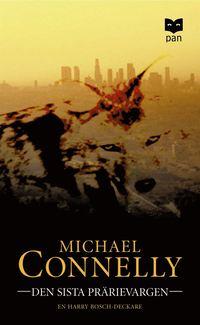 Den sista prärievargen av Michael Connelly