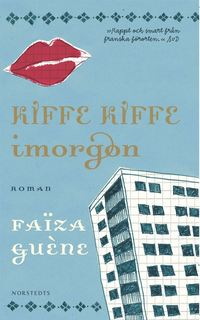 Omslagsbild: ISBN 9789172638167, Kiffe kiffe imorgon