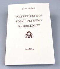 läsa Folkuppfostran, folkupplysning, folkbildning : det svenska folkets bildningshistoria - en översikt epub pdf