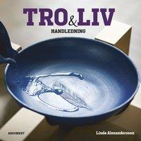 Tro och liv : handledning pdf, epub ebook