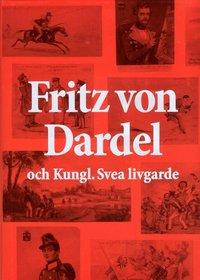 Fritz von Dardel och Kungl. Svea livgarde pdf ebook