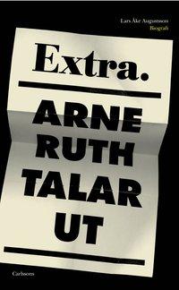 uppkopplad Arne Ruth talar ut : minnen, medier, moral pdf