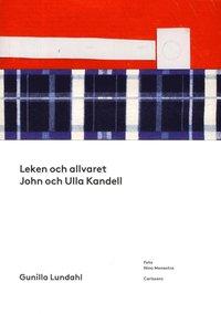 Leken och allvaret : John och Ulla Kandell (häftad)