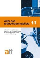 Adm och gränsdragningslista 11 : hjälpmedel för upprättande av beskrivning och gränsdragningslista av administrativa arbetsuppgifter inom fastighetsförvaltning epub, pdf
