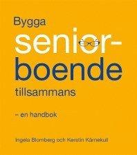 ladda ner Bygga seniorboende tillsammans : en handbok pdf