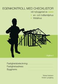Egenkontroll med checklistor vid nybyggnad av : en- och tvåfamiljshus fritidshus epub, pdf