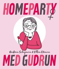 Homeparty med Gudrun (häftad)