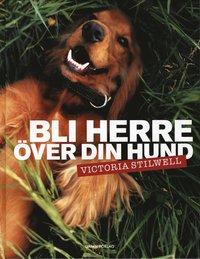 Omslagsbild: ISBN 9789173510851, Bli herre över din hund