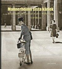 "Berättelsen om Gertrud ""Calle"" Wallenberg : Mannerheims sista kärlek epub, pdf"