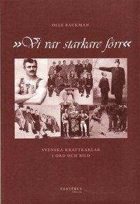 uppkopplad Vi var starkare förr : svenska kraftkarlar i ord och bild epub pdf
