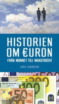 Historien om Euron : Från Monnet till Maastricht pdf, epub ebook