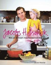 Omslagsbild: ISBN 9789173630009, Jacobs hälsokök : mat på en kvart med familjemetoden