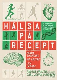 ladda ner Hälsa på recept : träna smartare, må bättre, lev längre pdf ebook