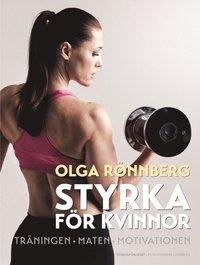 Styrka för kvinnor : träningen, maten, motivationen pdf