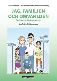 ladda ner Gränslös språk-och ämnesutvecklande undervisning, Del 1, Jag, familjen och omvärlden, övningsbok Förklarande texttyper pdf
