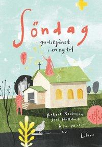 ladda ner online Söndag : gudstjänst i en ny tid pdf ebook