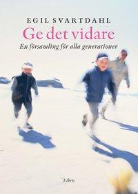 läsa Ge det vidare : en församling för alla generationer pdf ebook