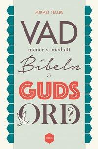 läsa Vad menar vi med att Bibeln är Guds ord? pdf, epub ebook
