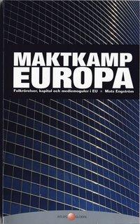 Maktkamp Europa : Folkrörelser, kapital och mediemoguler i EU epub pdf
