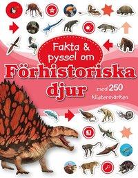 Fakta & pyssel om förhistoriska djur med 250 klistermärken pdf, epub ebook