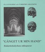 ladda ner Gånget ur min hand : Riddarholmskyrkans stiftargravar pdf, epub