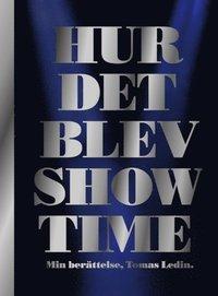 läsa Hur det blev Showtime : min berättelse epub pdf
