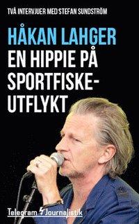 ladda ner online En hippie på sportfiskeutflykt : Två intervjuer med Stefan Sundström pdf epub