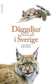 läsa Däggdjur i Sverige : alla våra vilda arter pdf