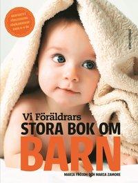 ladda ner Vi Föräldrars stora bok om barn : graviditet, förlossning, föräldraskap, barn 0-6 år epub pdf