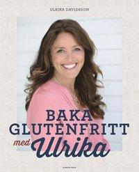 Baka glutenfritt med Ulrika pdf