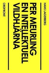 ladda ner Per Meurling : en intellektuell vildhjärna pdf