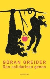 läsa Den solidariska genen : anteckningar om klass, utopi och människans natur epub pdf